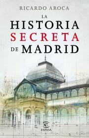90834_la-historia-secreta-de-madrid-y-sus-edificios_9788467007503.jpg