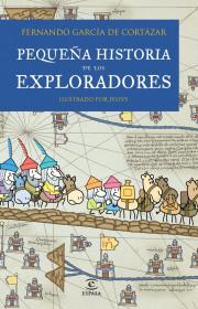 portada_pequena-historia-de-los-exploradores_fernando-garcia-de-cortazar_201505261039.jpg