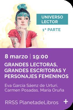 Febrero 2021 - Evento Grandes lectoras, grandes escritoras y personajes femeninos 1a parte 8 marzo