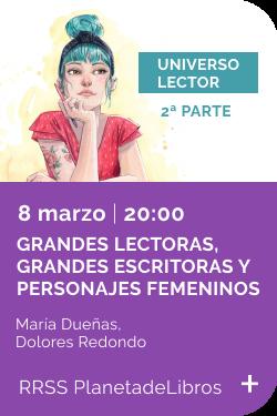 Febrero 2021 - Evento Grandes lectoras, grandes escritoras y personajes femeninos 2a parte 8 marzo