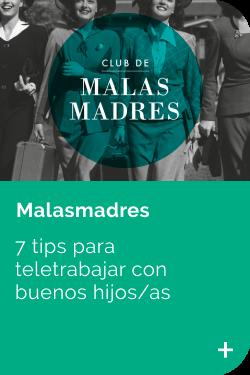 MALASMADRES CONSEJOS