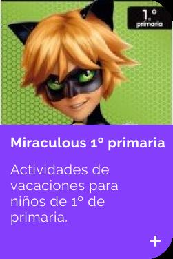 Actividades 1º primaria Miraculous INFANTIL
