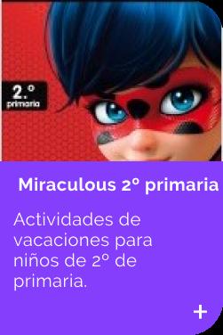 Actividades 2º primaria Miraculous INFANTIL
